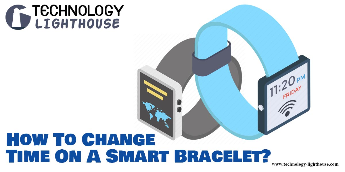 How to Change Time on a Smart Bracelet?