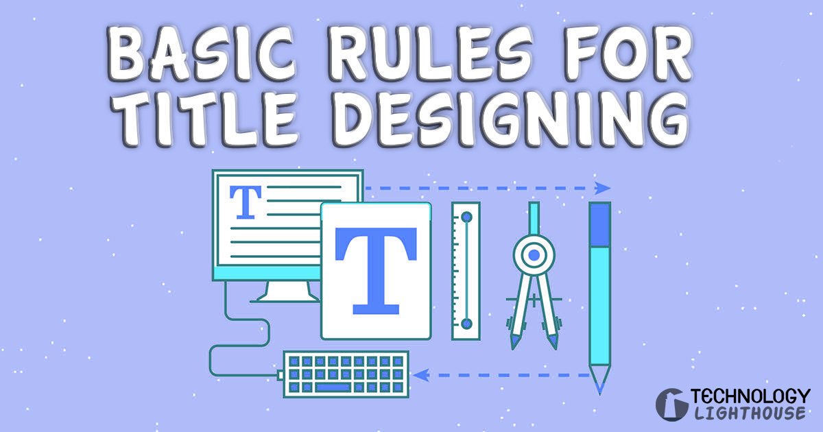 Basic Rules For Title Designing
